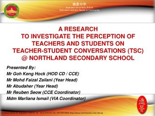Presented By: Mr Goh Keng  Hock (HOD CD / CCE) Mr Mohd Faizal Zailani (Year Head)