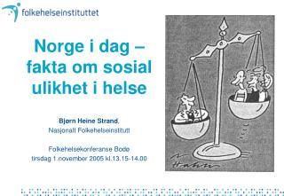 Norge i dag   fakta om sosial ulikhet i helse