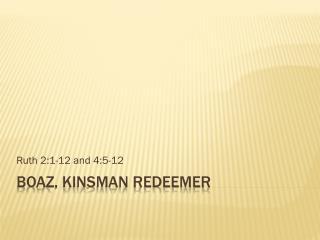 Boaz, Kinsman Redeemer