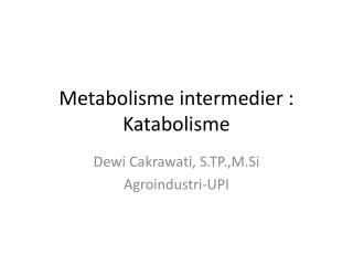 Metabolisme intermedier : Katabolisme