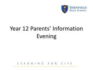 Year 12 Parents� Information Evening