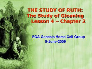 THE STUDY OF  RUTH: The Study of Gleaning      Lesson  4  – Chapter  2