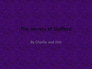 The secrets of Stafford