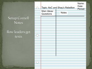 Setup Cornell Notes Row leaders get texts