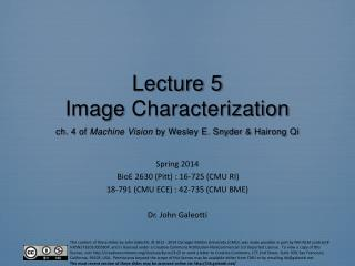 Lecture  5 Image  Characterization ch . 4  of  Machine Vision  by Wesley E. Snyder &  Hairong  Qi