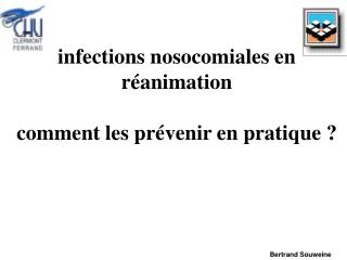 Infections nosocomiales en r animation  comment les pr venir en pratique