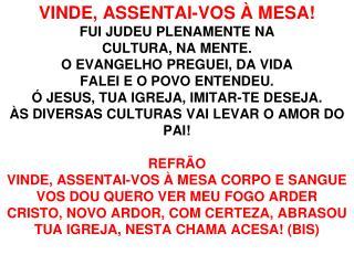 VINDE ASSENTAI VOS A MESSA 220