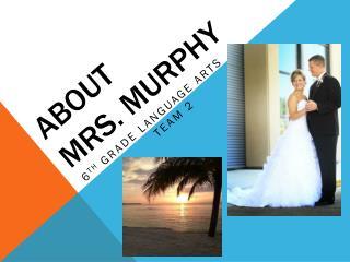 About  Mrs. Murphy