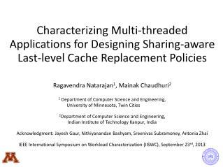 Ragavendra  Natarajan 1 ,  Mainak  Chaudhuri 2 1 Department of Computer Science and Engineering,