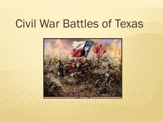 Civil War Battles of Texas