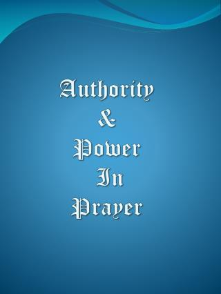 Authority  &  Power  In  Prayer