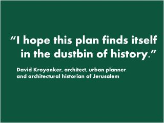 """""""I hope this plan finds itself in the dustbin of history."""""""