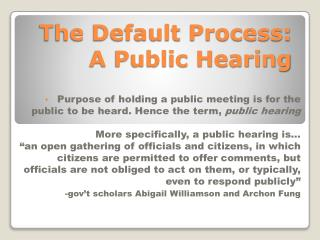 The Default Process: A Public Hearing