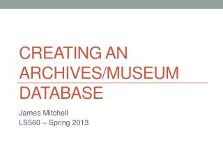 Creating an Archives/Museum Database
