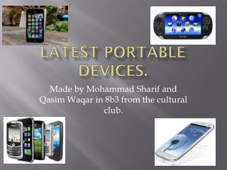 Latest portable devices.
