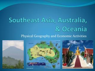 Southeast Asia, Australia, & Oceania