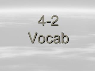 4-2  Vocab
