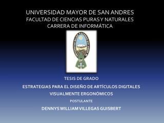UNIVERSIDAD MAYOR DE SAN ANDRES FACULTAD DE CIENCIAS PURAS Y NATURALES CARRERA DE INFORMÁTICA