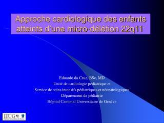 Approche cardiologique des enfants atteints d une micro-d l tion 22q11-