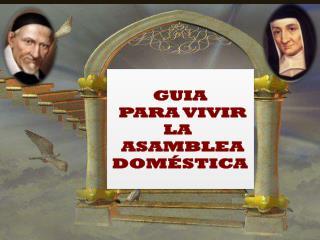 GUIA  PARA VIVIR LA    ASAMBLEA   DOMÉSTICA