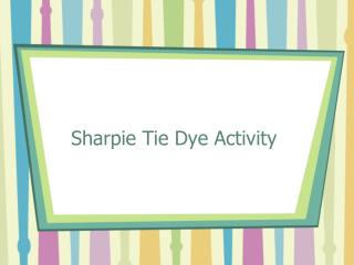 Sharpie Tie Dye Activity