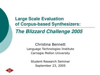 Large Scale Evaluation  of Corpus-based Synthesizers:  The Blizzard Challenge 2005