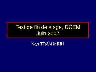 Test de fin de stage, DCEM Juin 2007