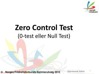 Zero Control Test (0-test eller Null Test)