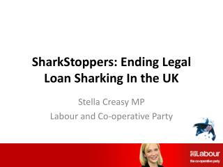 SharkStoppers : Ending Legal Loan Sharking In the UK
