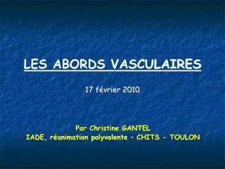 LES ABORDS VASCULAIRES  17 f vrier 2010
