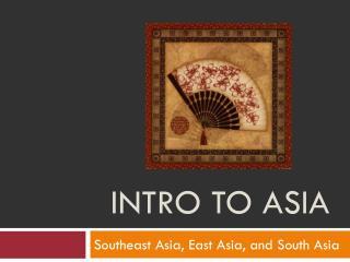 Intro to Asia