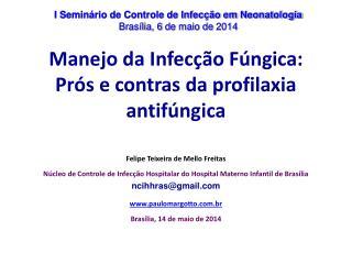 Manejo da Infecção Fúngica: Prós e contras da profilaxia antifúngica