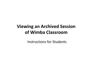 Viewing an Archived Session of  Wimba Classroom