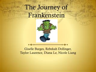 The Journey of Frankenstein