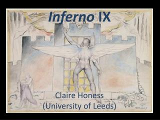 Inferno  IX Claire  Honess (University of Leeds)