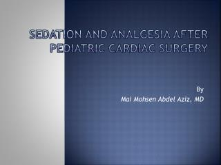 Sedation and analgesia after pediatric cardiac surgery