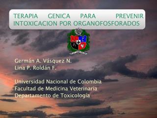 TERAPIA GENICA PARA  PREVENIR INTOXICACION POR ORGANOFOSFORADOS