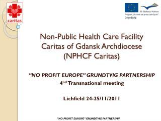 Non-Public Health Care Facility Caritas of Gdansk Archdiocese (NPHCF Caritas)
