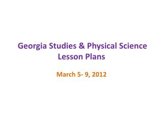 Georgia Studies & Physical Science Lesson Plans