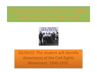 The Development of the Civil Rights Movement from 1945-1970