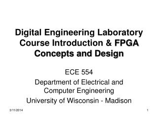 Digital Engineering Laboratory Course Introduction  FPGA Concepts and Design