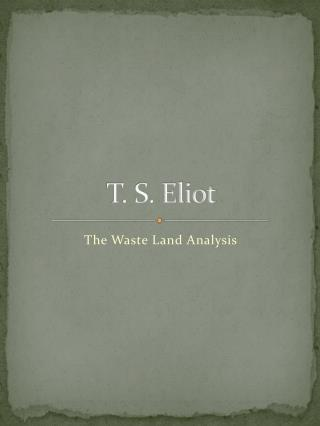 an introduction to the literary analysis of the waste land by t s eliot And fun fact: it's ts eliot, but it's from 'the hollow men,' not from 'the waste land' or 'prufrock,' which are more famous poems unlock content over 75,000 lessons in all major subjects.