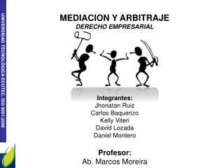 MEDIACION Y ARBITRAJE DERECHO EMPRESARIAL