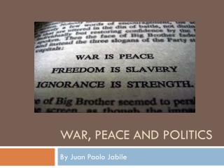War, Peace and Politics