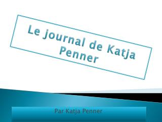 Le journal de Katja Penner