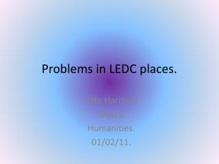 Problems  in LEDC places.