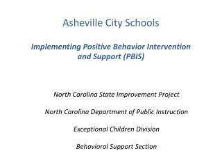 Asheville City Schools    Implementing Positive Behavior Intervention  and Support PBIS