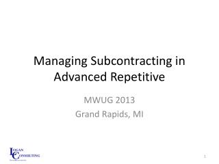 Managing Subcontracting in Advanced Repetitive