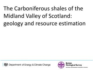 The Carboniferous  shales  of the Midland Valley of Scotland: geology and resource estimation