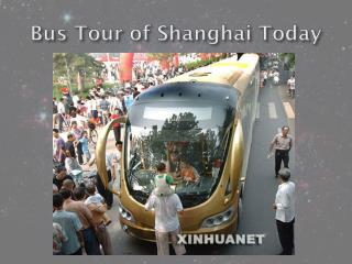 Bus Tour  of  Shanghai  Today